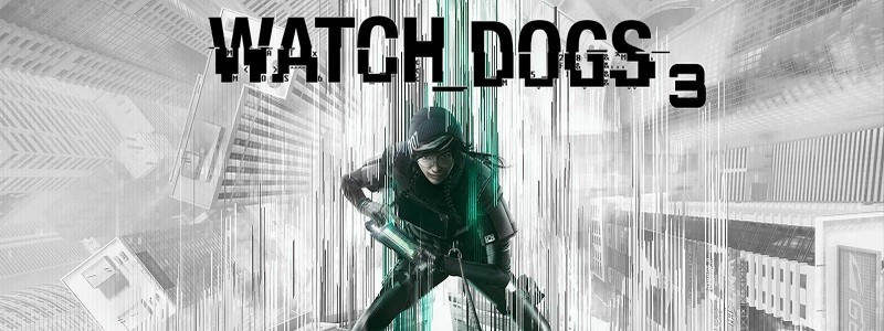 Анонс Watch Dogs 3 состоится в мае. Игра выйдет в ноябре